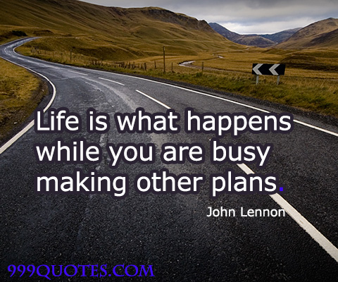 life is what happens while you re busy planning other things